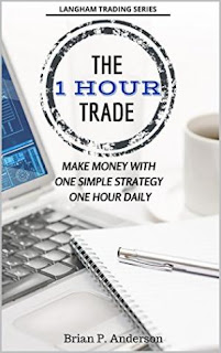 The 1 Hour Trade : Make Money With One Simple Strategy, One Hour Daily