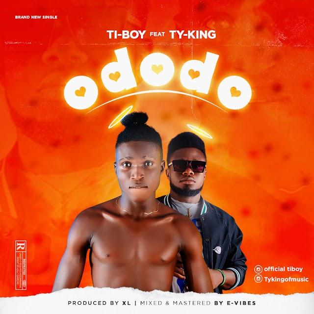 Music : Ti-Boy Ft Ty-king - Ododo
