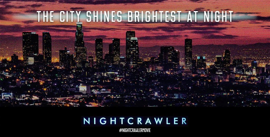 nightcrawler-the city shines brightest at night
