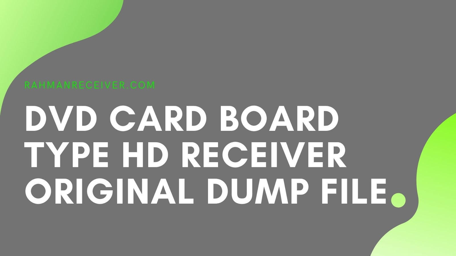 DVD CARD BOARD TYPE HD RECEIVER ORIGINAL DUMP FILE 24 MAY 2019