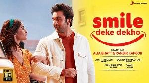 Smile Deke Dekho Lyrics in Hindi & English By Sunidhi Chauhan   Alia Bhatt, Ranbir Kapoor