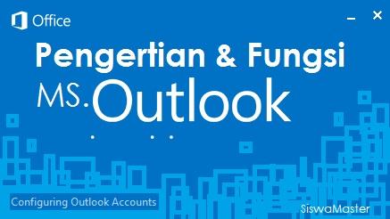 Pengertian Microsoft Outlook dan Fungsinya