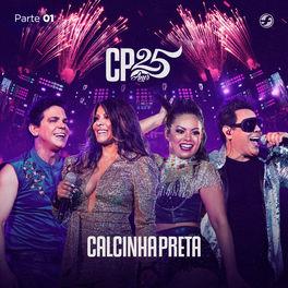 CP 25 Anos EP 1 (Ao Vivo) - Calcinha Preta 2020