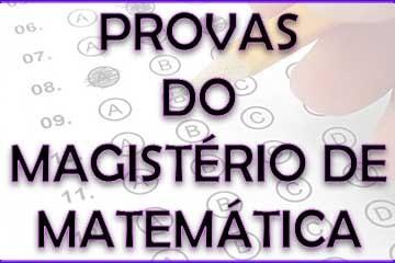Download de provas e gabaritos para o Magistério de Matemática