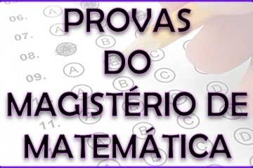 Provas e Gabaritos Magistério de Matemática