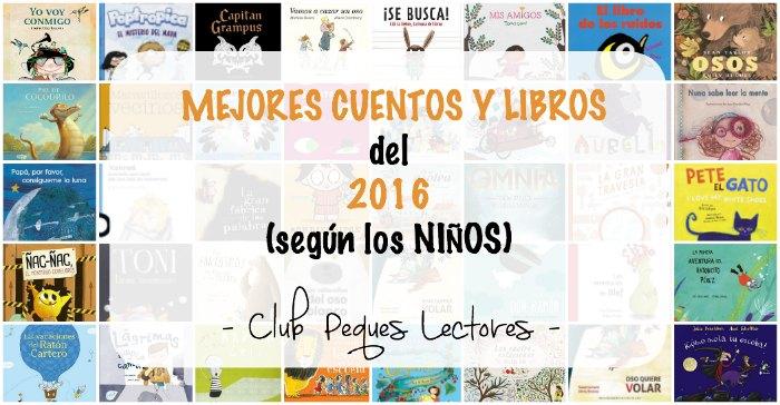 mejores cuentos y libros infantiles del 2016 según los niños, selección recomendados