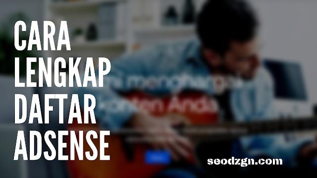 Cara Lengkap Daftar Adsense Hingga Menerima Pembayaran