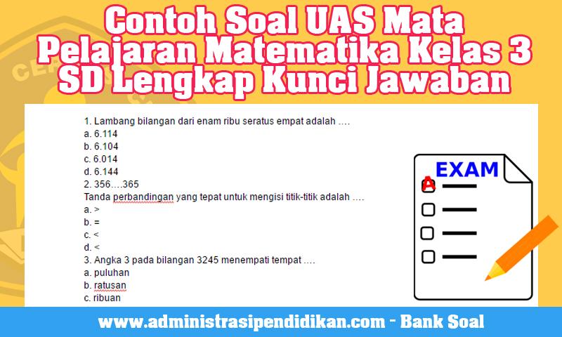 Contoh Soal UAS Mata Pelajaran Matematika Kelas 3 SD Lengkap Kunci Jawaban