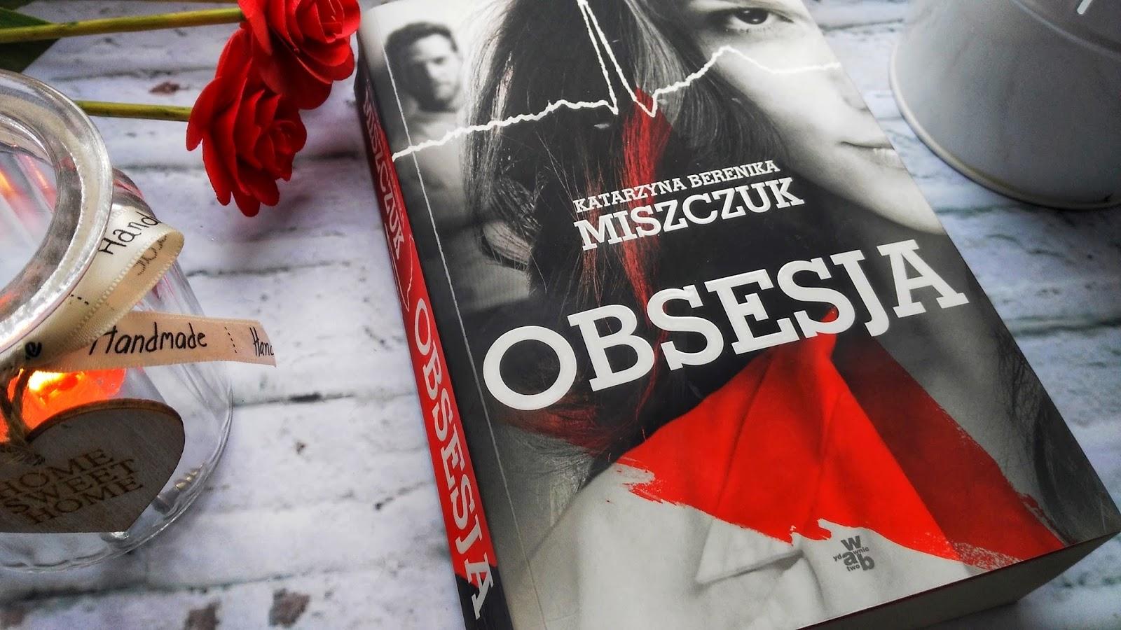 Obsesja - Katarzyna Berenika Miszczuk - recenzja