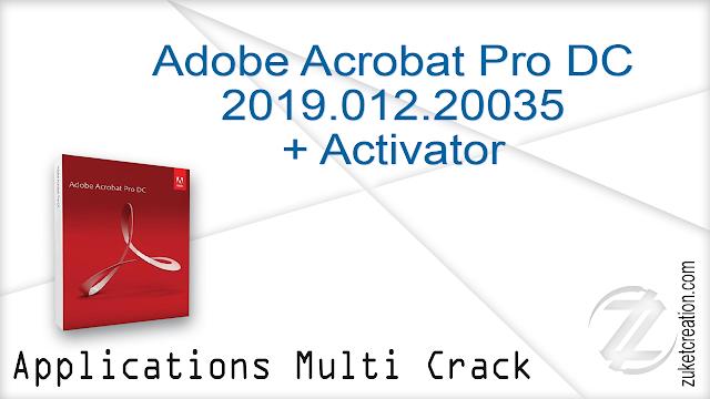 Adobe Acrobat Pro DC 2019.012.20035 + Activator   |  904 MB