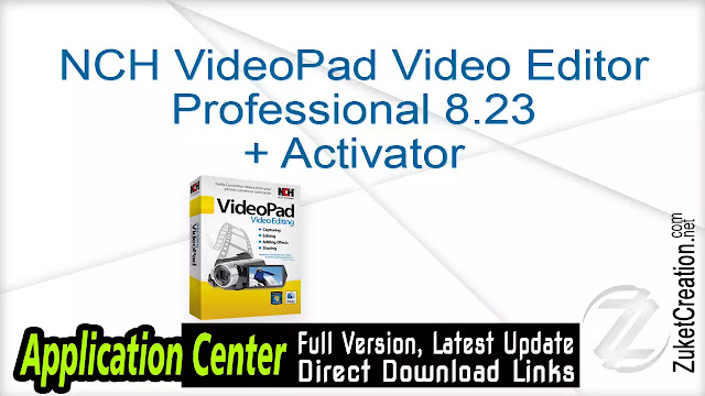 NCH VideoPad Video Editor Professional 8.23 + Activator