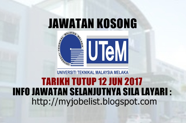 Jawatan Kosong Universiti Teknikal Malaysia Melaka (UTeM) Jun 2017