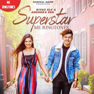 Superstar Lyrics [ New ] Song Riyaz Aly & Anushka Sen