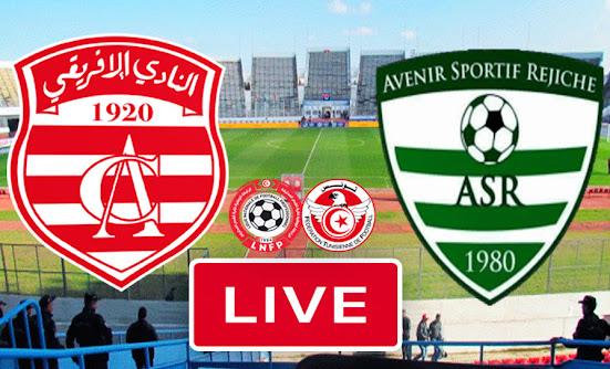 Live Streaming Match Club Africain vs Avenir Sportif Rejiche fc