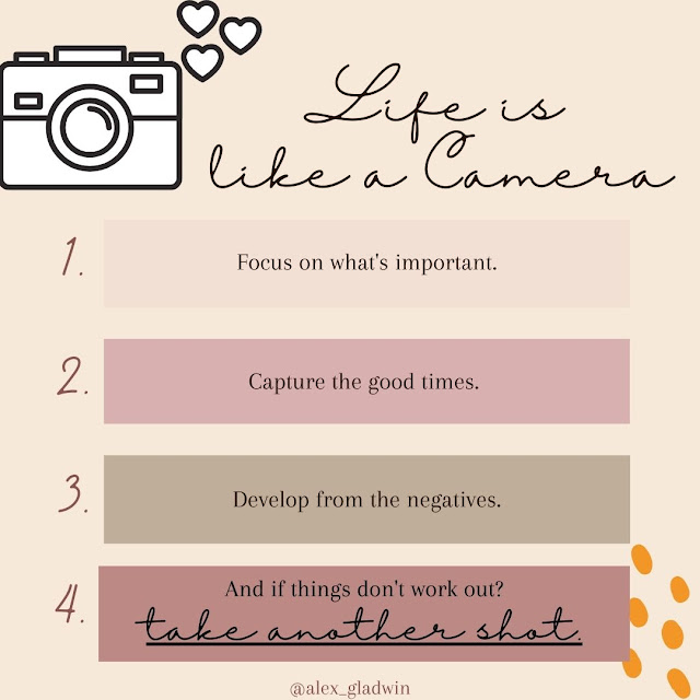 life is like a camera, 5 Powerful Quotes To Live By
