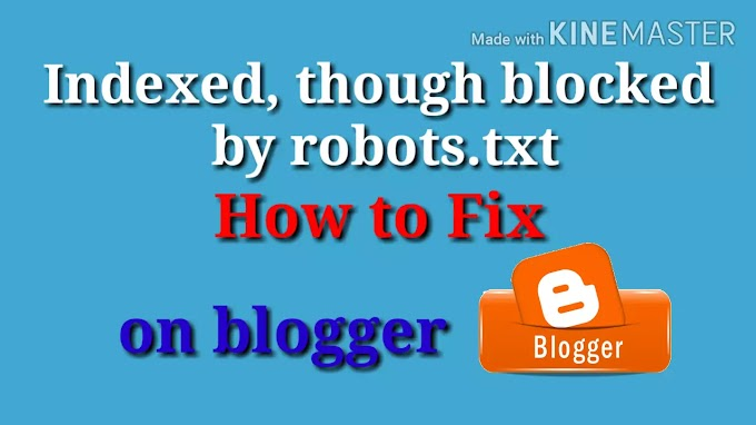 Indexed, though blocked by robots.txt problem fix in blogger very easy.