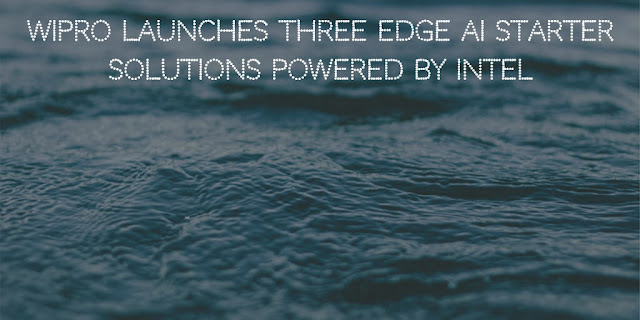 Wipro launches Three Intel powered Edge AI Solutions