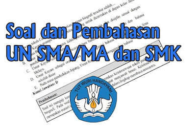 Soal UN SMA Soal UN MA dan Soal UN SMK dan Pembahasannya