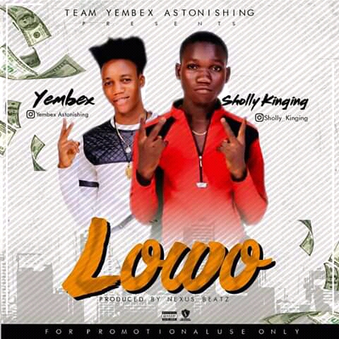 Music : Download Sholly Kinging ft. Yembex-Lowo