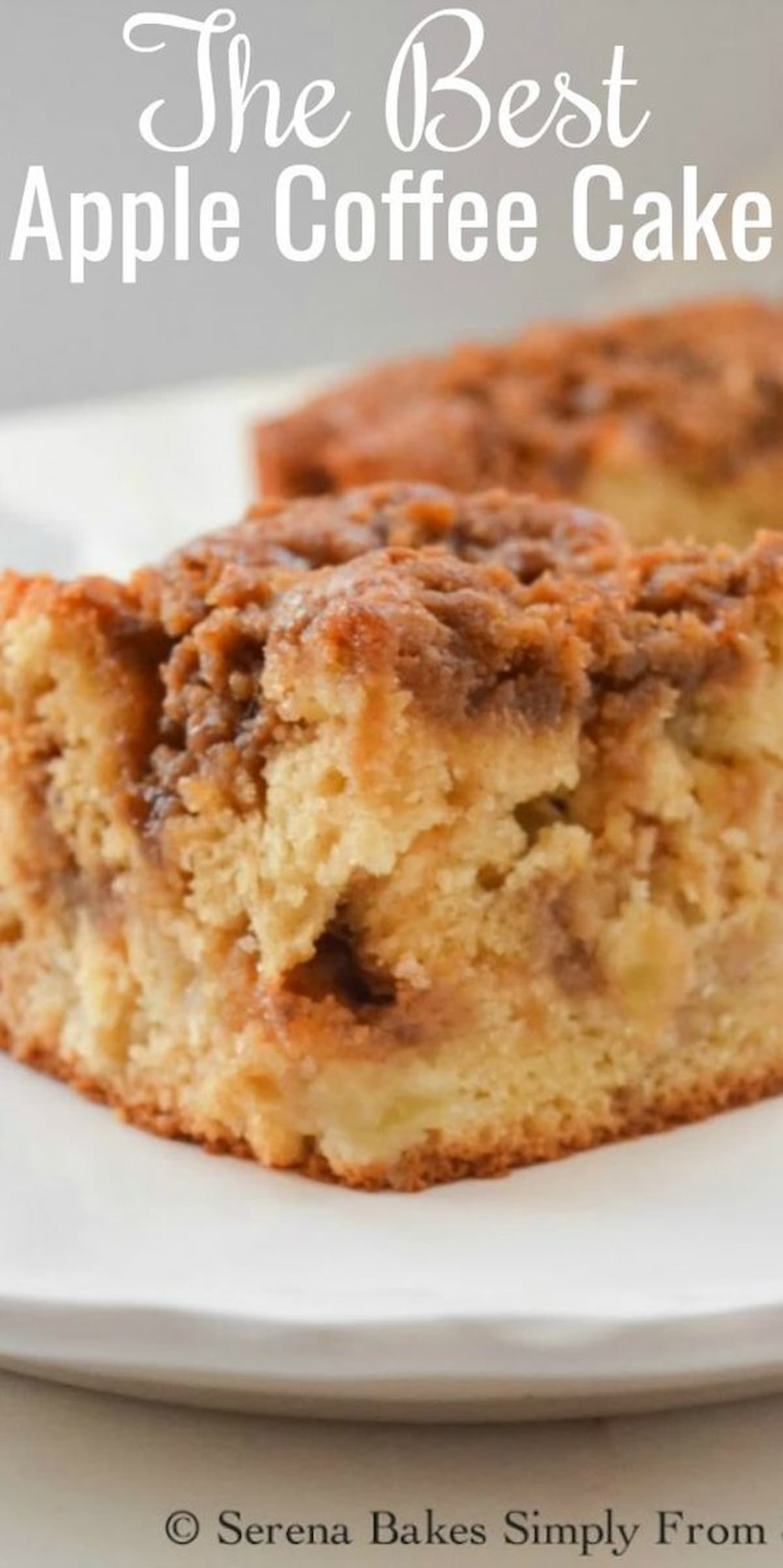 Apple Coffee Cake with Brown Sugar Crumb with white text at the top The BEST Apple Coffee Cake.