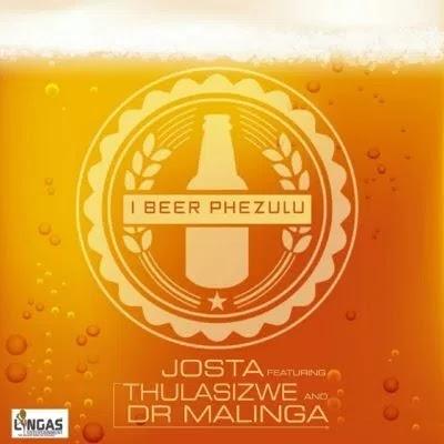 Josta - I Beer Phezulu (feat. Thulasizwe & Dr. Malinga)