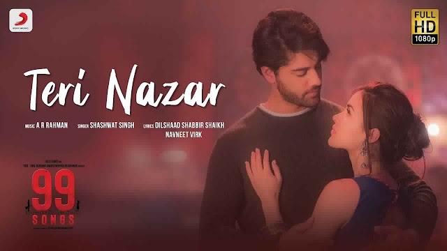 Teri Nazar Lyrics – Shashwat Singh | 99 Songs