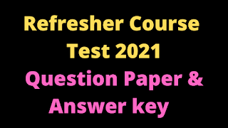 Refresher Course Test Question Paper and Answer key