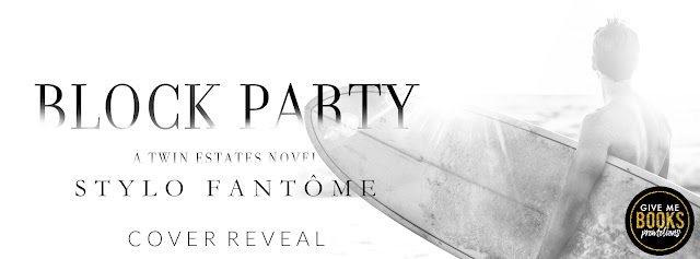 [Cover Reveal] BLOCK PARTY by Stylo Fantome @StyloFantome @GiveMeBooksBlog