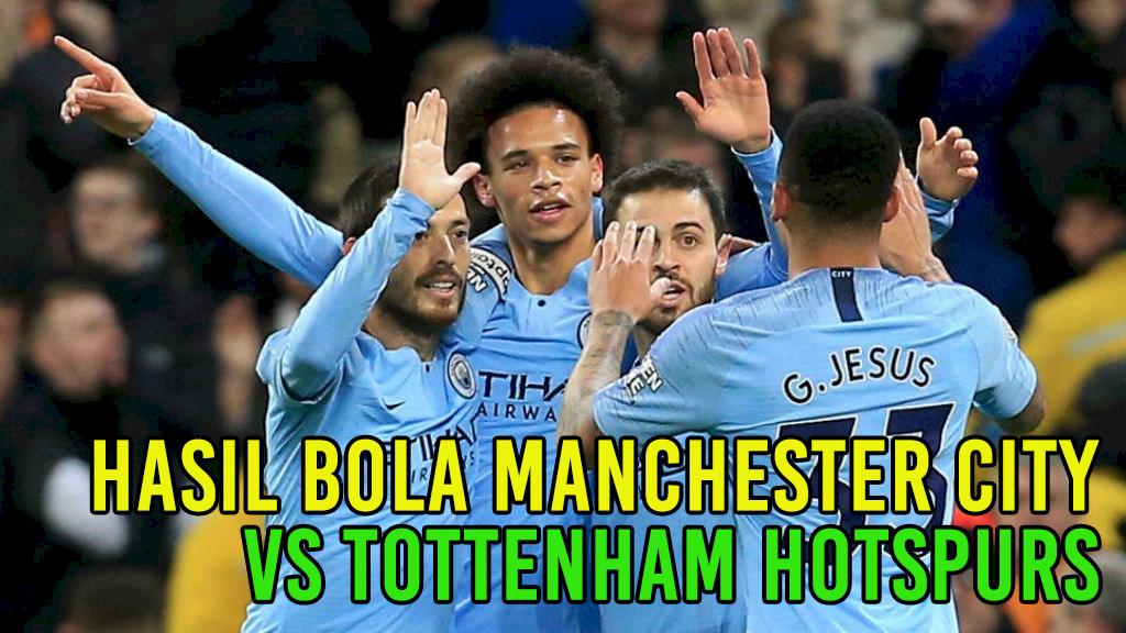 Hasil Manchester City vs Tottenham Hotspurs