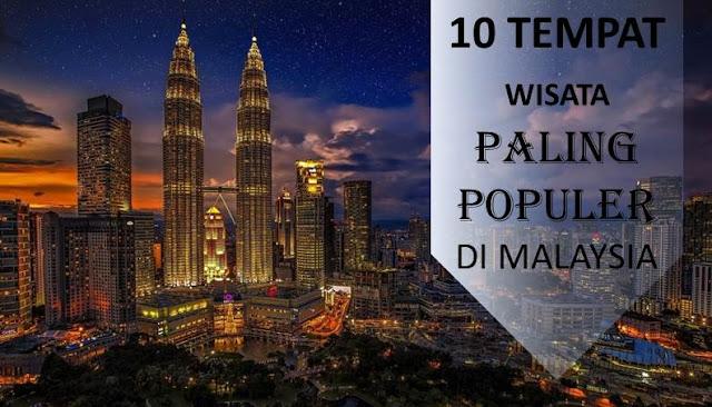 Tempat Wisata Populer di Malaysia