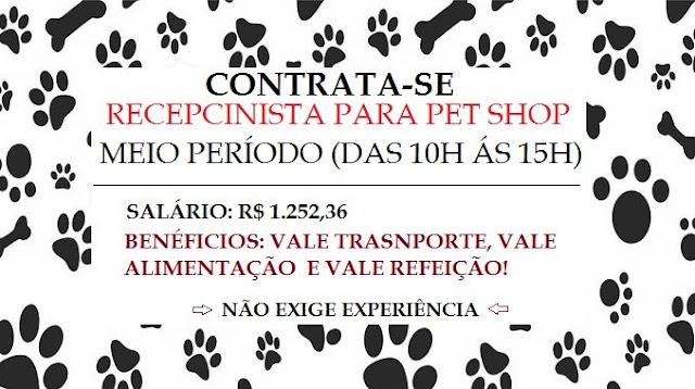 Contrata-se Recepcionista para Pet Shop - Salário + Nenefícios