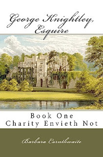 Book cover: George Knightley Esquire, Book 1, Charity Envieth Not by Barbara Cornthwaite