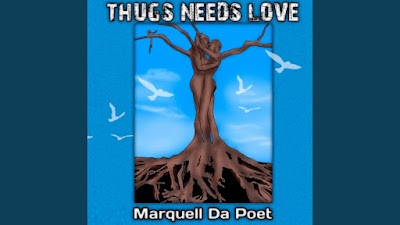 Marquell Da Poet Gave His Fans A Latest Single' Thugs Need Love'