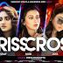 CRISSCROSS (2018) - BENGALI MOVIE ALL SONGS LYRICS - NEWS - VIDEOS | Joya Ahsan - Mimi - Priyanka - Sohini - Nusrat