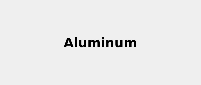 Materials: All about Aluminum: Properties, Color, Uses and
