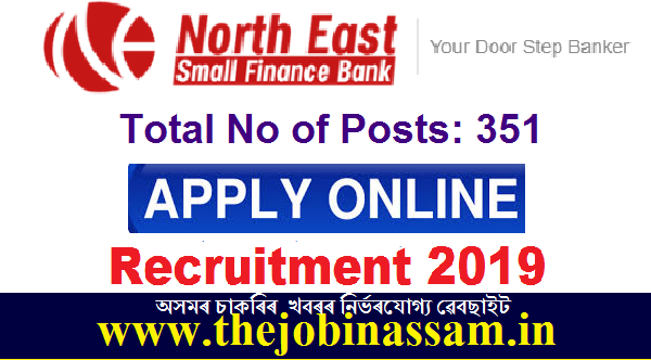 North East Small Finance Bank Ltd Recruitment 2019