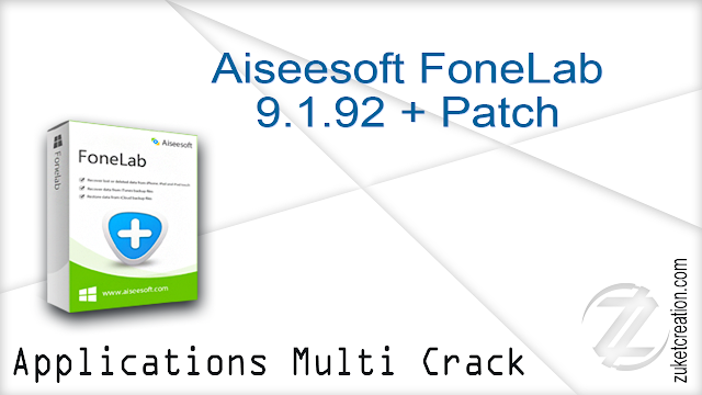 Aiseesoft FoneLab 9.1.92 + Patch