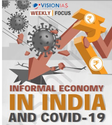 Vision IAS Weekly Focus Informal Economy in India and Covid 19 PDF