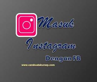 Cara Masuk Instagram Dengan Akun Facebook
