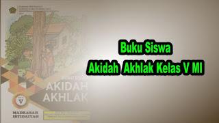 Buku Siswa Akidah Ahklak Kelas 5 MI Sesuai KMA 183 tahun 2019