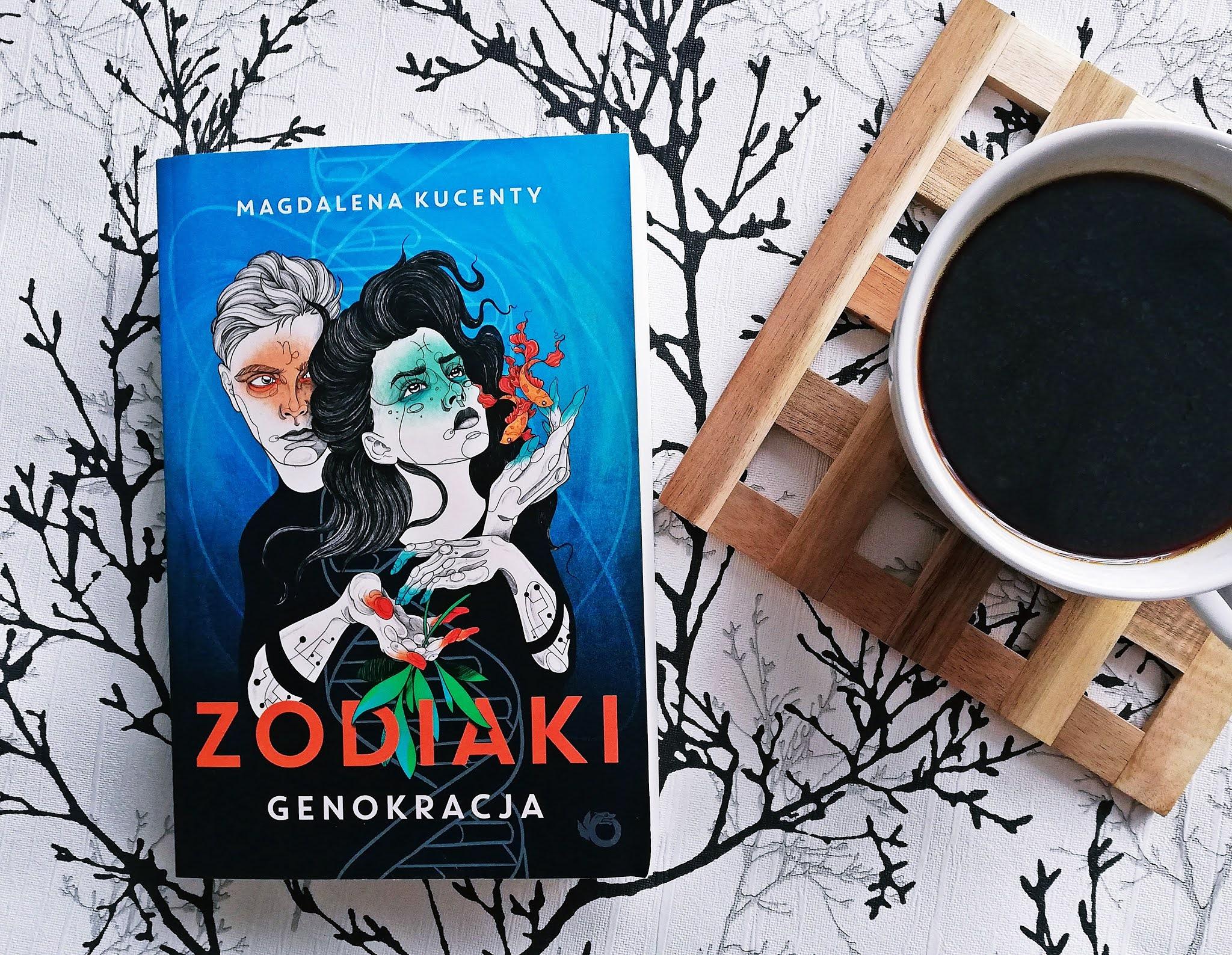 """Jak wyglądają """"Zodiaki. Genokracja"""" Magdalena Kucenty"""