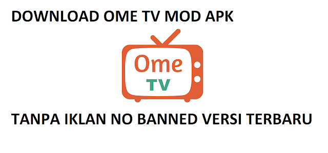OME TV MOD APK Tanpa Iklan & Banned v6.5.35 Versi Terbaru
