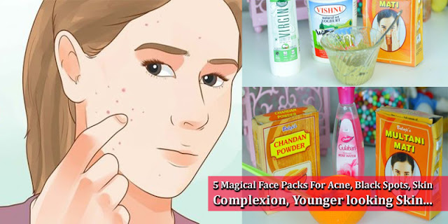 5 Magical Face Packs For Acne, Black Spots,Skin Complexion, And Younger looking Skin