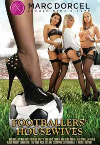 Download [18+] Footballers' Housewives (2014) French 480p 519mb