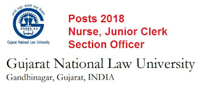 Gujarat National Law University - Nurse, Junior Clerk & Section Officer Recruitment 2018
