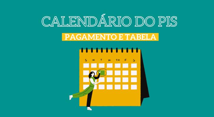 Calendário do PIS 2021, Pagamento e Tabela