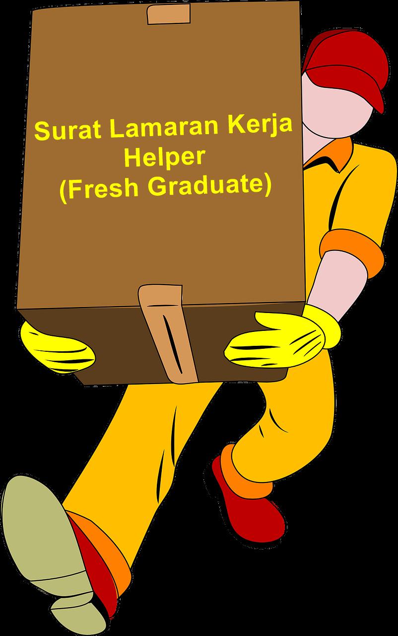 Contoh Application Letter Untuk Helper (Fresh Graduate)