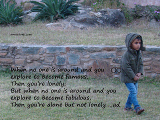 alone, lonely, PositiveChange, positivity, peace, happiness, freedom, fabulous nature, winner, silence, purpose, poem, ad, ameedarji