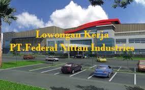 Lowongan Kerja Terbaru PT.FEDERAL NITTAN INDUSTRIES Indonesia