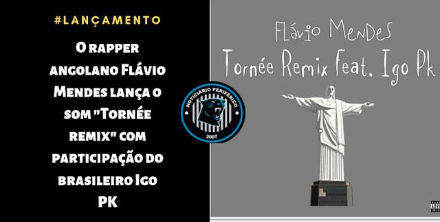 """O rapper angolano Flávio Mendes lança o som """"Tornée remix"""" com participação do brasileiro Igo PK"""